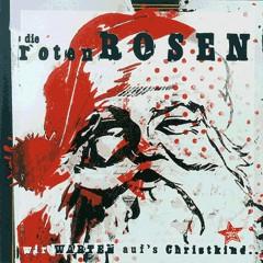 Wir warten auf's Christkind (Deluxe-Edition mit Bonus-Tracks) - Die Roten Rosen, Die Toten Hosen