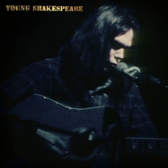 Young Shakespeare (Live) - Neil Young