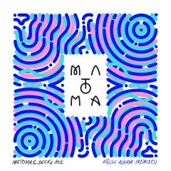 False Alarm (Remixes) - Matoma, Becky Hill