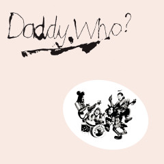 Daddy Who? Daddy Cool (40th Anniversary Edition) - Daddy Cool