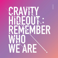 Hideout Remember Who We Are - Cravity
