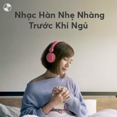 Nhạc Hàn Nhẹ Nhàng Trước Khi Ngủ - Various Artists