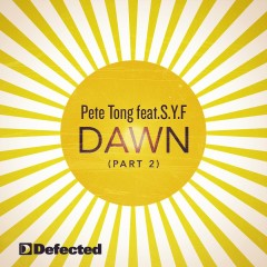 Dawn (Part 2) (feat. S.Y.F.) - Pete Tong