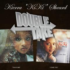 Double Take: Kierra Kiki Sheard - Kierra Sheard