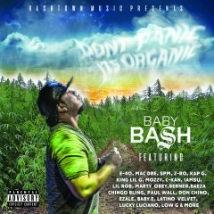 Don't Panic It's Organic - Baby Bash