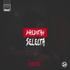 Selecta (RMXS) - Preditah
