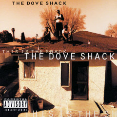 This Is The Shack - Dove Shack