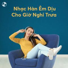 Nhạc Hàn Êm Dịu Cho Giờ Nghỉ Trưa
