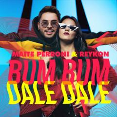 Bum Bum Dale Dale (Single) - Maite Perroni, Reykon