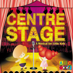 Centre Stage - A Musical For Little Kids - Juice Music