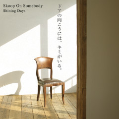 Shining Days - Skoop On Somebody
