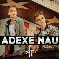 Tú y Yo - Adexe & Nau
