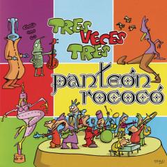 Tres Veces Tres - Pantéon Rococó