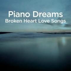 Piano Dreams - Broken Heart Love Songs - Martin Ermen