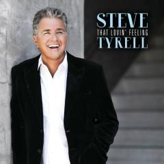 That Lovin' Feeling - Steve Tyrell