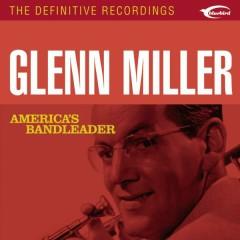 America's Bandleader - Glenn Miller