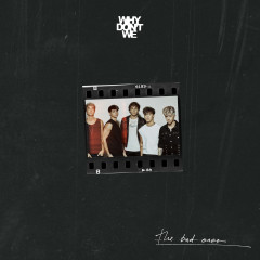 The Bad Ones - Why Don't We