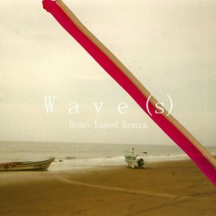 Wave(s) (Demo Taped Remix) - Lewis Del Mar