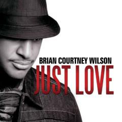 Just Love - Brian Courtney Wilson
