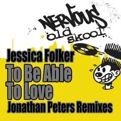 To Be Able To Love - Jonathan Peters Remixes - Jessica Folker