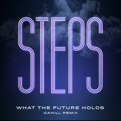 What the Future Holds (Cahill Remix) - Steps