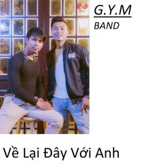 Về Lại Đây Với Anh (Single) - G.Y.M Band