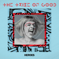 Heroes (Edit) - The Tribe Of Good