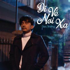 Đi Về Nơi Xa (Cha Ma OST) (Single) - Đan Trường