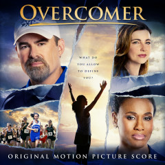 Overcomer Original Motion Picture Score