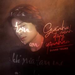 Giá Như Mình Đừng Yêu Nhau (Single) - Quang Trung
