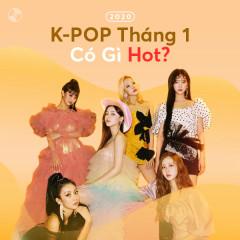 K-POP Tháng 1 Có Gì Hot?
