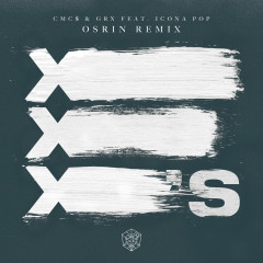 X's (Osrin Remix) - CMC$, GRX, Icona Pop