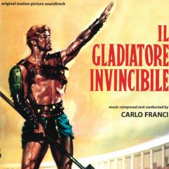 Il gladiatore invincibile (Original Motion Picture Soundtrack) - Carlo Franci