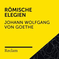 Goethe: Römische Elegien (Reclam Hörbuch) - Reclam Hörbücher, Hans-Jürgen Schatz, Johann Wolfgang von Goethe