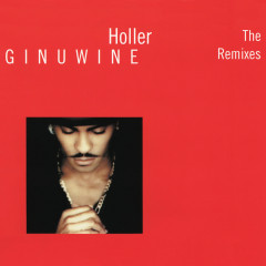 Holler - The Remixes - Ginuwine