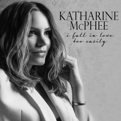 I Fall in Love Too Easily - Katharine McPhee