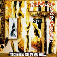 You Shoulda Told Me You Were... - Kid Creole & The Coconuts