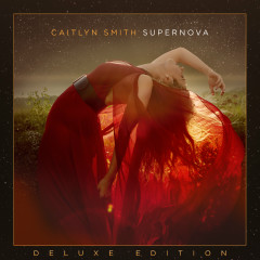 Supernova (Deluxe) - Caitlyn Smith