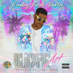 Holographic Art - Cashy Kesh Dolla