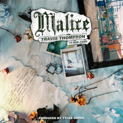 Malice - Travis Thompson, Ben Zaidi