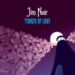 Tower Of Love [Deluxe Version] - Jim Noir