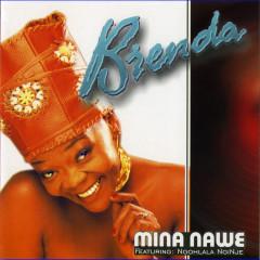 Mina Nawe - Brenda Fassie