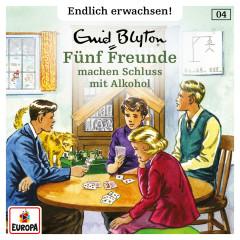 004/Fünf Freunde machen Schluss mit Alkohol - Fünf Freunde - Endlich erwachsen