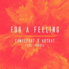 For a Feeling - CamelPhat, ARTBAT, RHODES