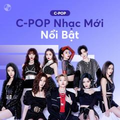 C-Pop Nhạc Mới Nổi Bật - Various Artists