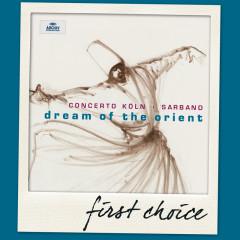 Dream Of The Orient - Concerto Köln, Werner Ehrhardt, Sarband, Vladimir Ivanoff