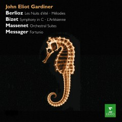 Gardiner conducts Berlioz, Bizet & Massenet, Messager - John Eliot Gardiner