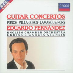 Ponce/Villa-Lobos/Lamarque-Pons: Guitar Concertos - Eduardo Fernández, English Chamber Orchestra, Enrique García Asensio