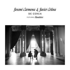 De Cerca - Josemi Carmona, Javier Colina, Bandolero