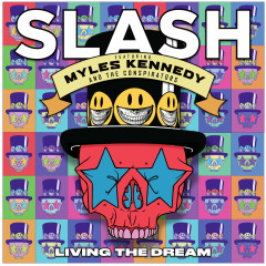 Living the Dream - Slash,Myles Kennedy and The Conspirators
